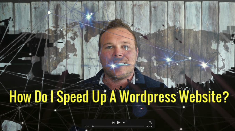 HOW DO I SPEED UP A WORDPRESS WEBSITE?